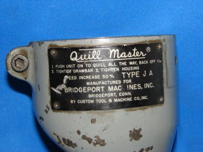 Bridgeport quillmaster quill master mill right head