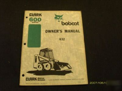 Bobcat clark 632 skidsteer loader operators manual